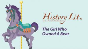 History Lit: The Girl Who Owned A Bear